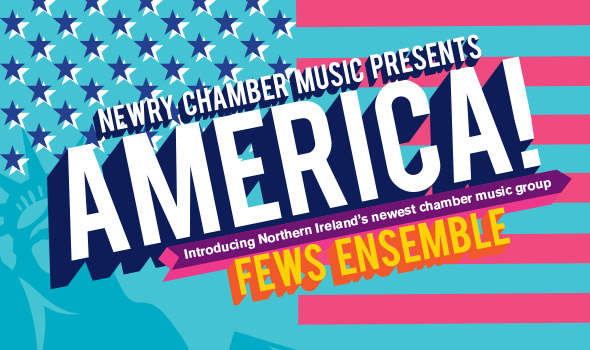 Newry Chamber Music presents America featuring the Fews Ensemble - Thursday 10th November 2016, 8pm